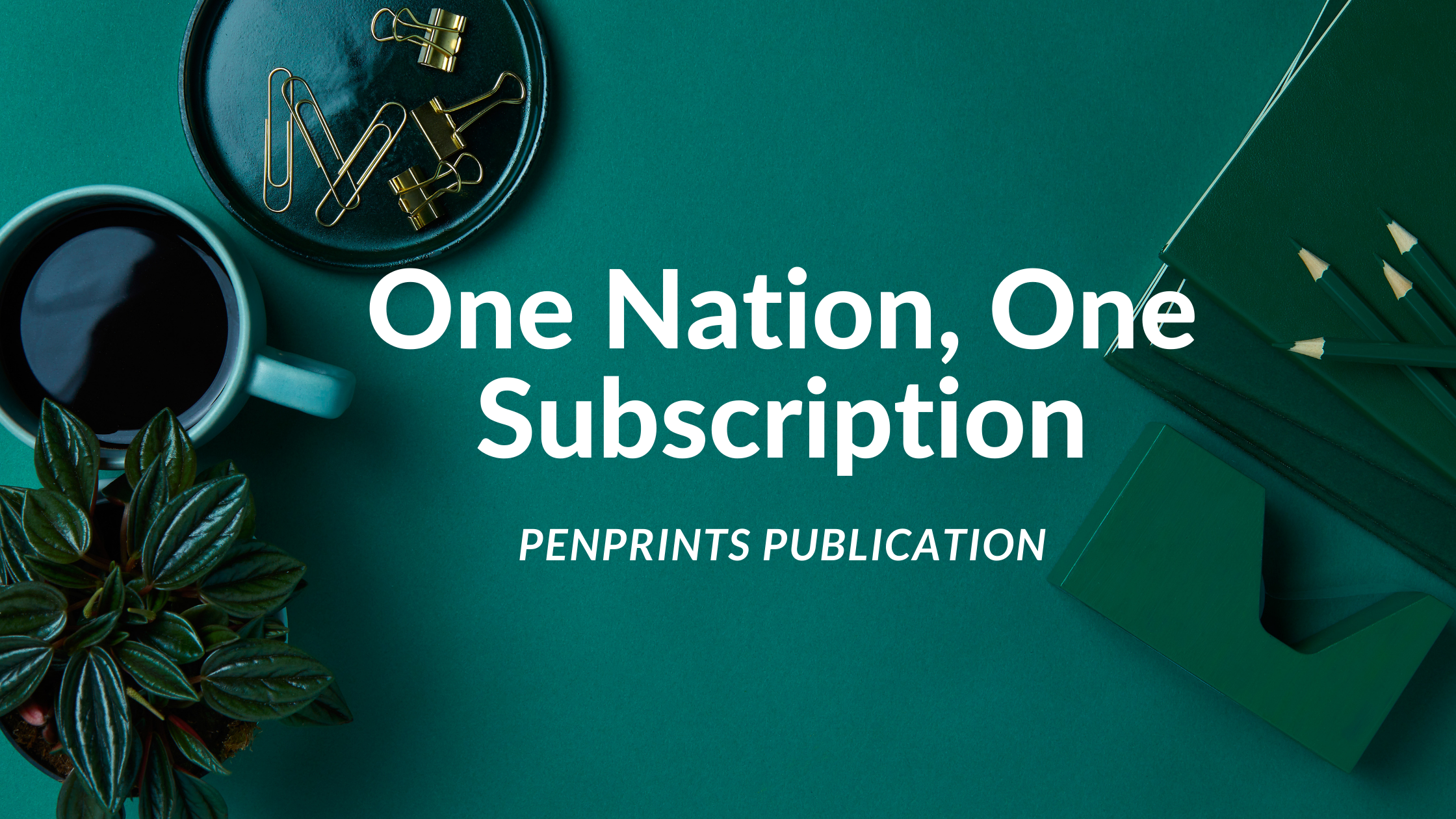 "Indian Government will launch ""One Nation, One Subscription"""